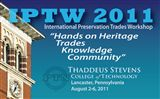 15th Annual International Preservation Trades Workshop (IPTW 2011)