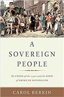 Author's Talk—A Sovereign People: The Crises of the 1790s and the Birth of American Nationalism
