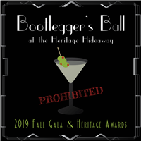 "2019 Fall Gala & Heritage Awards ""Bootlegger's Ball at the Heritage Hideaway"""