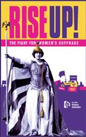 Rise Up! The Fight for Women's Suffrage