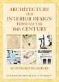 Architecture and Interior Design Through the 18th Century: An Integrated History by Buie Harwood and Bridget May and Curt Sherman