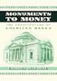 Monuments to Money: The Architecture of American Banks by Charles Belfoure