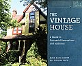 The Vintage House: A Guide to Successful Renovations and Additions by Mark Alan Hewitt