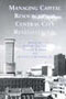 Managing Capital Resources for Central City Revitalization (Contemporary Urban Affairs)