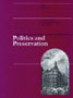 Politics and Preservation : A Policy History of the Built Heritage, 1882-1996