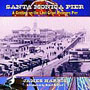 Santa Monica Pier: A Century on the Last of the Pleasure Piers
