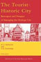 The Tourist-Historic City: Retrospect and Prospect of Managing the Heritage City (Advances in Tourism Research Series)