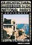 Architectural Guidebook to the National Parks: The Southwest: Arizona, New Mexico, Texas
