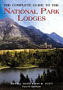 Complete Guide To the National Park Lodges 4TH Edition
