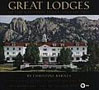 Great Lodges of the National Parks Volume 2