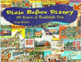Dixie Before Disney: 100 Years of Roadside Fun