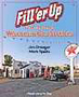 Fill 'er Up: The Glory Days of Wisconsin Gas Stations by James Draeger